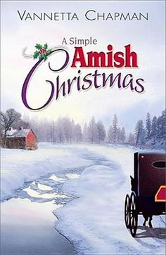 A Simple Amish Christmas ~ Vannetta Chapman  I love Amish books - have not read this one