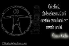 """""""Orice fiinta, cat de neinsemnata ar fi, constituie centrul unui cerc trasat in jurul ei."""" #CitatImagine de Franz Kafka Iti place acest #cit..."""