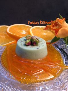Fulvia's Kitchen #Panna #cotta ai #pistacchi con #salsa agli #agrumi - Fulvia's Kitchen