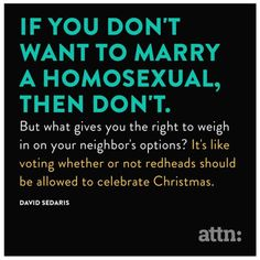 Marrying a homosexual only effects you if you're gay.