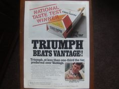 Triumph Cigarettes 1981 magazine print ad, tobacco advertisement  Visit eCrater for great deals on a huge selection .Shop ivanhoe.ecrater.com!  The Great Ebay Alternative. We have a huge selection of vintage magazine print advertising, magazine back issues, cassettes and music cd's, dvd's, books, vhs and more.  Dare to Compare.  Best prices on the internet.