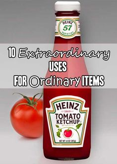 10 Extraordinary Uses For Ordinary Items