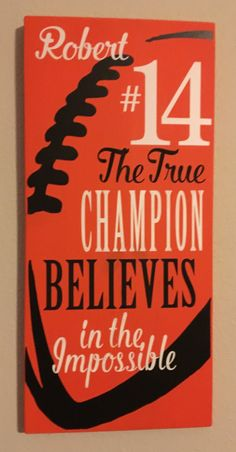 Football Signs, Football Decor, The True Champion Believes in the Impossible, Inspirational Quote for the Football Fan Football Player Decor by NARSCH on Etsy Football Rooms, Football Banquet, Football Crafts, Football Signs, Football Cheer, Football Quotes, Baseball, Football Players, Football Season