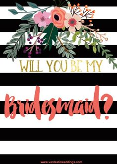 Will you be my bridesmaid? Ask your friends with a cute and free printable card that will make them say YES to becoming a bridesmaid.