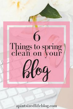 6 things to spring clean on your blog