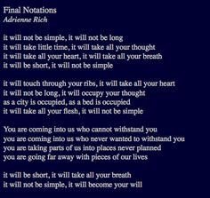 """Poem: """"Final Notations"""" - by Adrienne Rich. Book Quotes, Me Quotes, Adrienne Rich, Read Aloud, Haiku, Wise Words, Inspirational Quotes, Wisdom, Thoughts"""