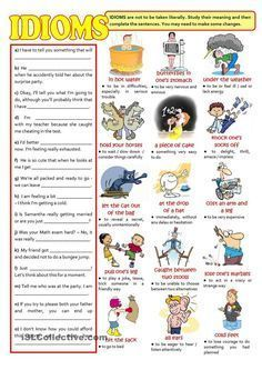 IDIOMS...are not to be taken literally
