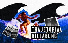 A trajetória da gigante BILLABONG apresentada pela colunista Isadora Greiner do blog foradaarea.com