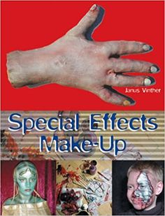 Special Effects Make-up: For Film and Theatre (Special Effects) (Backstage): Amazon.co.uk: Janus Vinther: 9780713667479: Books