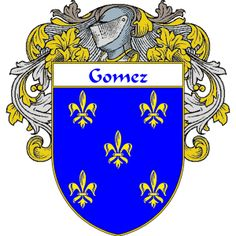 Gomez Coat of Arms   http://spanishcoatofarms.com/ has a wide variety of products with your Hispanic surname with your coat of arms/family crest, flags and national symbols from Mexico, Peurto Rico, Cuba and many more available upon request.