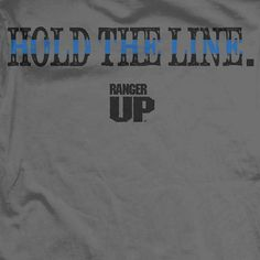 Hold The Line T-Shirt- Ranger Up Athletic Fit Graphic Tee Shirt