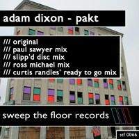 Adam Dixon PAKT (Ross Michael Mix) by Sweep The Floor Records on SoundCloud