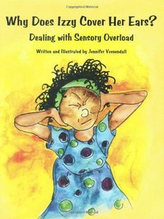 Why Does Izzy Cover Her Ears? Dealing with Sensory Overload Edition by Jennifer Veenendall (Author) Why Does Izzy Cover Her Ears? Dealing with Sensory Overload Edition by Jennifer Veenendall (Author) Autism Sensory, Sensory Activities, Sensory Kids, Kid Activites, Calming Activities, Sensory Book, Counseling Activities, Mein Job, Sensory Overload