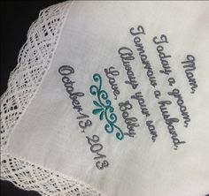 Your custom embroidered handkerchief will be personalized with the above  saying as well as your name ...