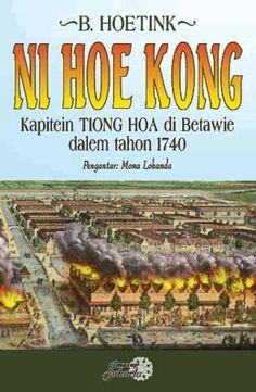 B. Hoetink: Ni Hoe Kong Kapitein Tiong Hoa di betawie dalem Tahon 1740 | Komunitas Bambu.