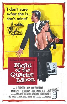 Night Of The Quarter Moon - 1959 - Movie Poster Old Movies, Vintage Movies, John Drew Barrymore, Dean Jones, Julie London, Agnes Moorehead, Nat King, Old Movie Posters, Poster