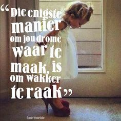 Related image Baie Dankie, Afrikaanse Quotes, Dream Quotes, Cute Quotes, Qoutes, Sayings, Words, South Africa, Google Search