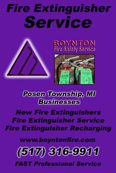 Fire Extinguisher Service Posen Township, MI (517) 316-9911  We're Boynton Fire Safety Service.. The Main Source for Fire Protection for Michigan Businesses. Call Today!  We would love to hear from you