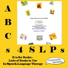 ABCs 4 SLPs: B is for Books - Lists of Books to Use in Speech-Language Therapy  -  Pinned by @PediaStaff – Please Visit http://ht.ly/63sNt for all our pediatric therapy pins