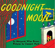 To tuck them into bed at night: Goodnight Moon by Margaret Wise Brown