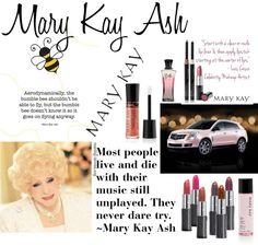 """""""Mary Kay Ash"""""""
