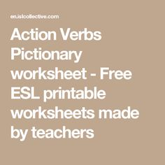 Action Verbs Pictionary worksheet - Free ESL printable worksheets made by teachers