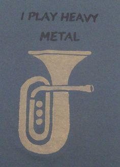 <3     Tuba I Play Heavy Metal TShirt Unisex/Men's Size SM by azulita1010, $17.00