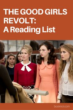 A reading list inspired by Good Girls revolt adds context to the show, demonstrates how far the feminist movement has come, and explores how very far we still have to go. Donald Glover, Lena Dunham, Jurassic Park, Good Girls Revolt, Books To Read, My Books, Game Of Thrones, Anna Camp, Feminist Movement