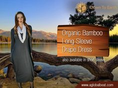 """Want something new in your clothing wardrobe? Introducing the AGlobalBeat's Long Sleeve Drape Dress, its all made from bamboo, """"ALL ORGANIC"""" Visit Us: downtoearthfashion.com                                                                                                     FOR LOOKBOOKS PLEASE CHECK: http://www.aglobalbeat.com/lookbooks-pictures #bamboostyles #longsleevedrapedress #drapedress #OrganicBamboo #NaturalOrganicBamboo #EthicallyManufactured #downtoearthfashion"""