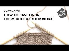 How to Cast on in the Middle of Your Work :: Knitting Tip :: Right Handed - YouTube