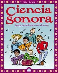 De 4 a 8 años. Ciencia sonora : juegos y experimentos con el sonido
