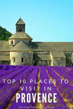 Top 10 places to visit in Provence, France // Heading to Provence and wondering just which towns and villages to visit? Get travel ideas and inspiration in this article.