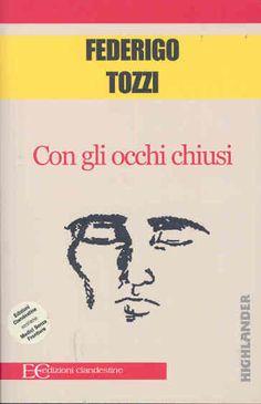 F. TOZZI, CON GLI OCCHI CHIUSI - Follow for more https://www.pinterest.com/jennifercourson/books/