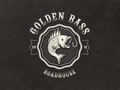Golden Bass Roadhouse.