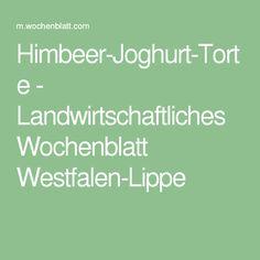 Himbeer-Joghurt-Torte - Landwirtschaftliches Wochenblatt Westfalen-Lippe