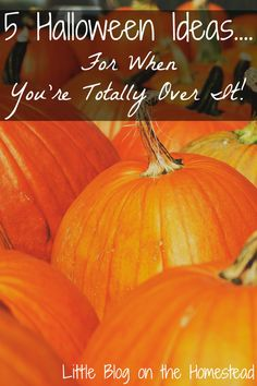 5 Halloween Ideas...For When You're Totally Over Halloween