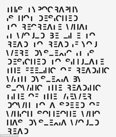 Can you read this? It says: 'This typography is not designed to recreate what it would be like to read to read if you were dyslexic it is designed to simulate the feeling of reading with dyslexia by slowing the reading time of the viewer down to a speed of which someone who has dyslexia would read'