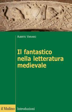 Libreria Medievale: Il fantastico nella letteratura medievale