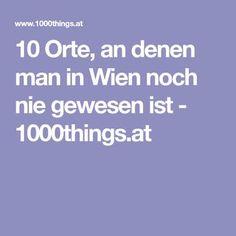 10 Orte, an denen man in Wien noch nie gewesen ist - 1000things.at Innsbruck, Hallstatt, Vienna, Travelling, Autumn, Beautiful, Secret Places, Linz, Things To Do
