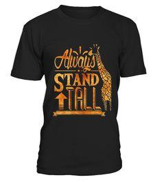 Stand Tall Giraffe T Shirt