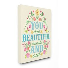 """Stupell Industries 'The Kids Room You Are Beautiful Inside and Out Floral' Textual Art on Canvas Size: 16"""" x 20"""""""