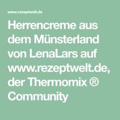Herrencreme aus dem Münsterland von LenaLars auf www.rezeptwelt.de, der Thermomix ® Community