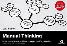 Manual thinking. La herramienta para gestionar el trabajo creativo en equipo. Luki Huber. Gerrit Jan Veldman. Máis información no catálogo: http://kmelot.biblioteca.udc.es/record=b1527524~S1*gag