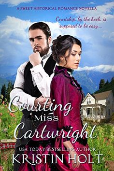 Courting Miss Cartwright: A Sweet Western Historical Romance Novella (Rated PG) (Six Brides for Six Gideons Book 2) by [Holt, Kristin]   Set in Mountain Home, Colorado in 1879.