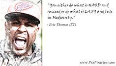 Eric Thomas Motivational Quotes | ... 100 eric thomas 12 date posted october 25 2012 source eric thomas et