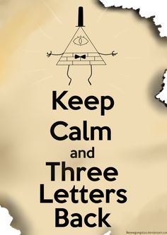 Gravity Falls ok for those who don't know the code and the end of the episode there is some letters so every letter you do 3 letters back and there's a code some r numbers so u do the alphabets number