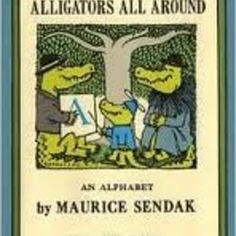 ALLIGATORS ALL AROUND by Maurice Sendak, read for We read it like this.  Probably my favorite alphabet book.