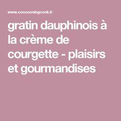 gratin dauphinois à la crème de courgette - plaisirs et gourmandises