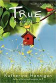 True (...Sort Of) by Katherine Hannigan -- Prairie Pasque Nominee 2013-14