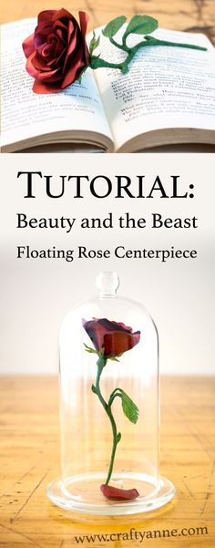 "Learn how to make a ""floating"" Beauty and the Beast rose centerpiece or decoration in this tutorial! I'm so excited for the upcoming Disney live-action version of Beauty and the Beast. Beauty and the Beast rose tutorial, enchanted rose prop, wedding centerpiece #beautyandthebeast"